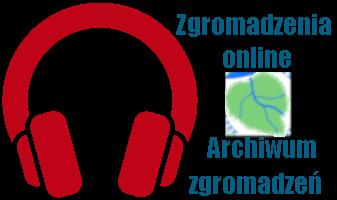 Zgromadzenia online, archiwum zgromadzeń